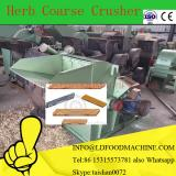 Most Fashion New Desity sugar coarse crushing machinery ,high Capacity industry shell rough crusher ,herbal chopper